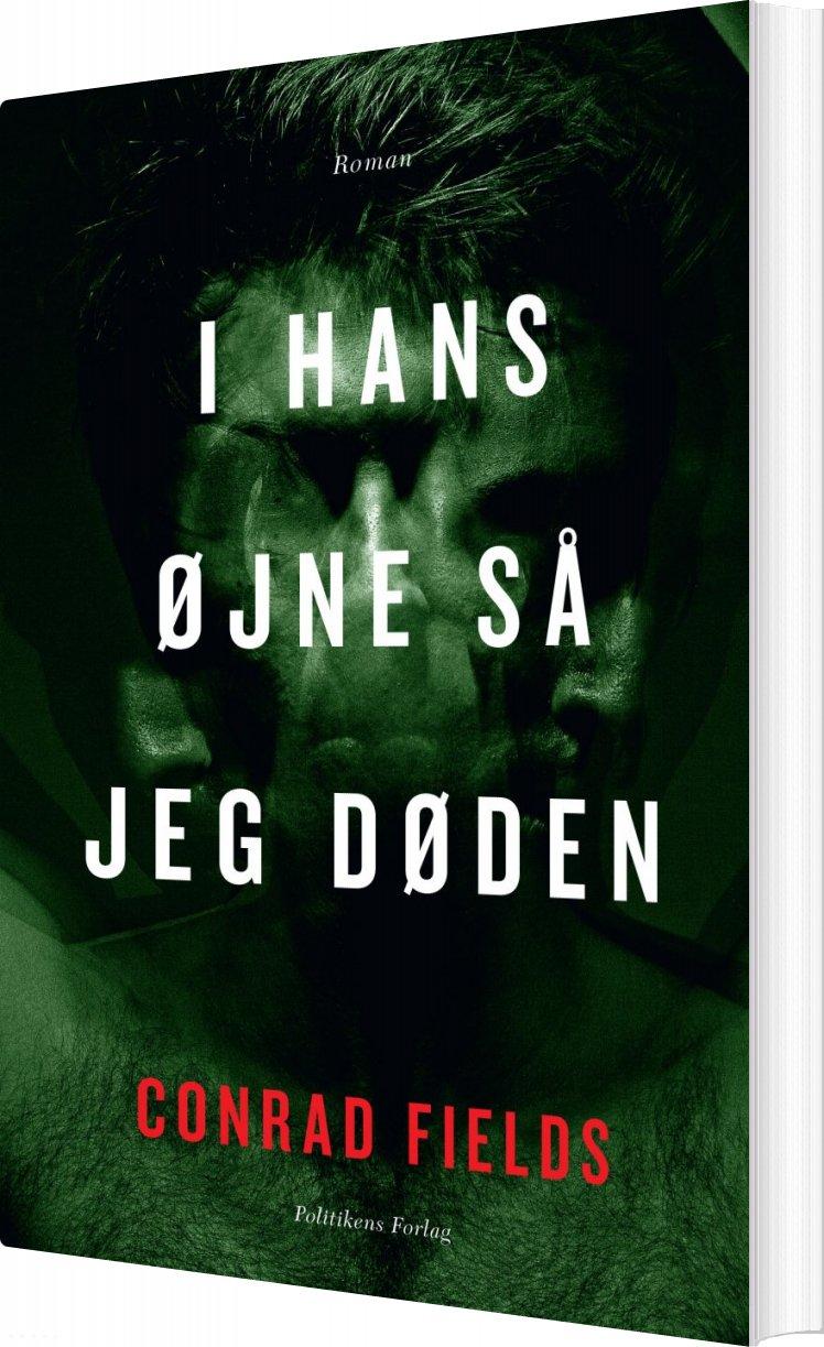 Image of   I Hans øjne Så Jeg Døden - Conrad Fields - Bog