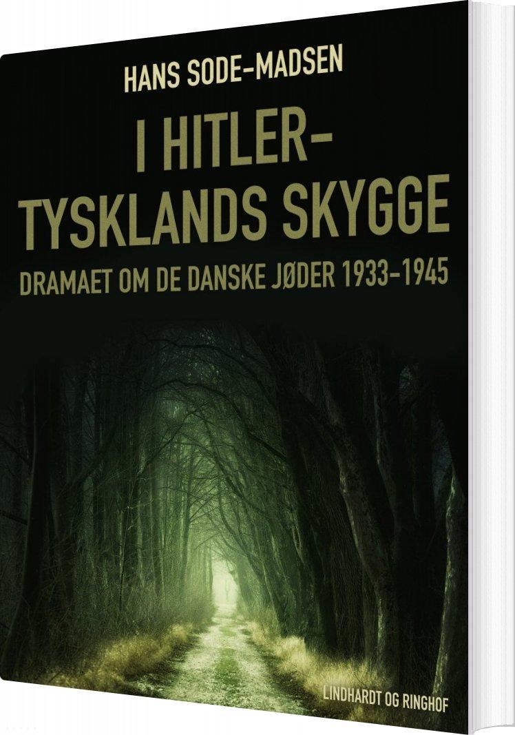 Billede af I Hitler-tysklands Skygge. Dramaet Om De Danske Jøder 1933-1945 - Hans Sode-madsen - Bog
