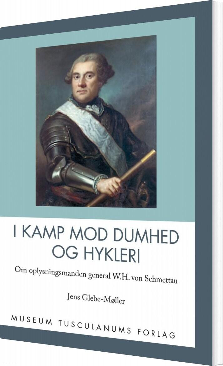 I Kamp Mod Dumhed Og Hykleri - Jens Glebe-møller - Bog