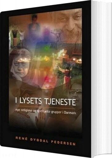 Image of   I Lysets Tjeneste - Rene Dybdal Pedersen - Bog