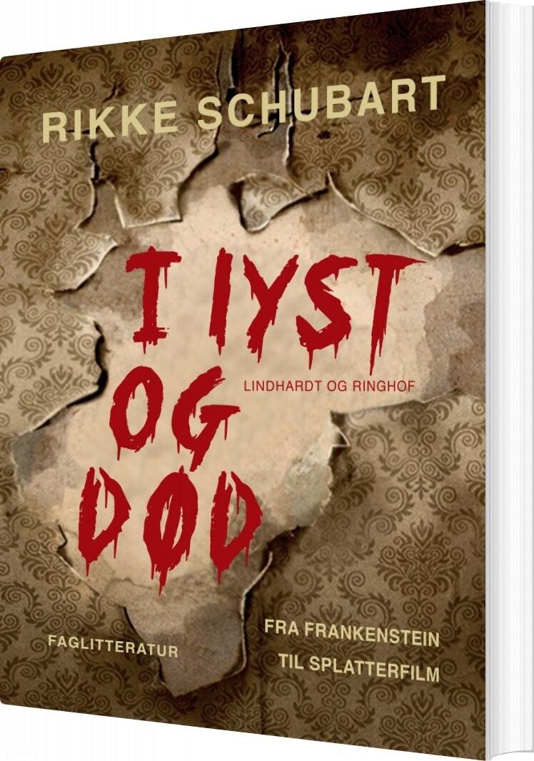 Image of   I Lyst Og Død - Rikke Schubart - Bog