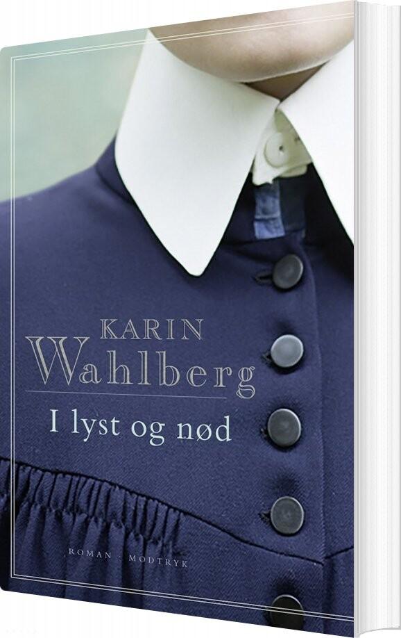 Image of   I Lyst Og Nød - Karin Wahlberg - Bog