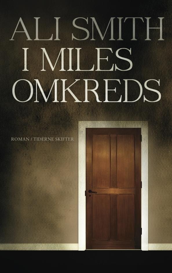 I Miles Omkreds - Ali Smith - Bog