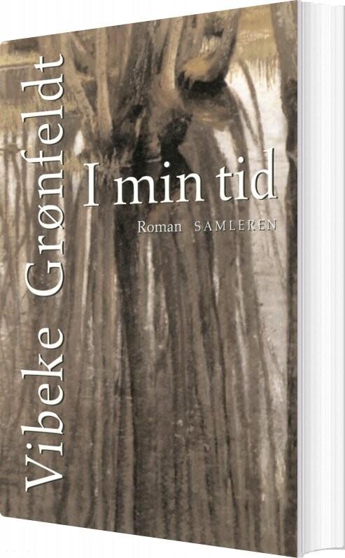 Image of   I Min Tid - Vibeke Grønfeldt - Bog