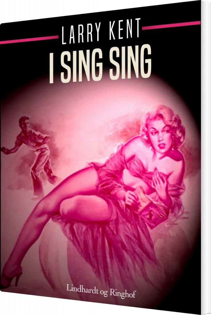Image of   I Sing Sing - Larry Kent - Bog