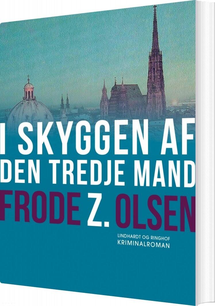 I Skyggen Af Den Tredje Mand - Frode Z. Olsen - Bog