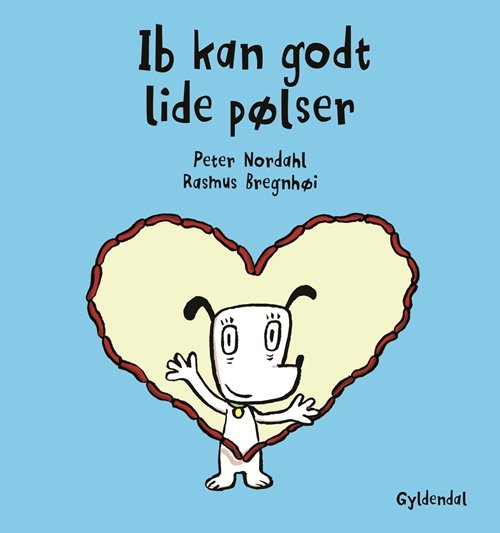 Image of   Ib Kan Godt Lide Pølser - Rasmus Bregnhøi - Bog