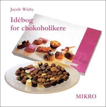 Idébog For Chokoholikere - Jacob Wisby - Bog