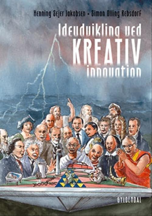 Ideudvikling - Ved Kreativ Innovation - Henning Sejer Jakobsen - Bog