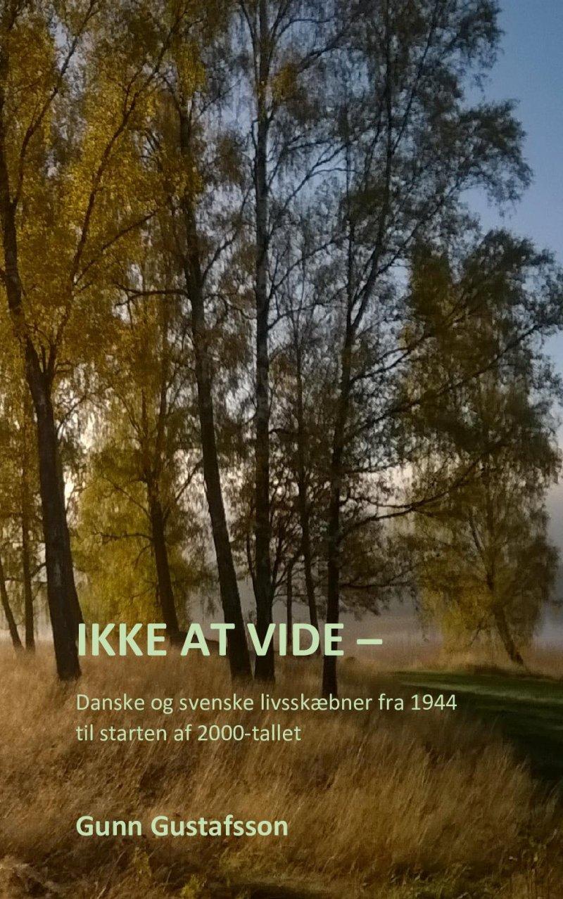 Ikke At Vide - Gunn Gustafsson - Bog