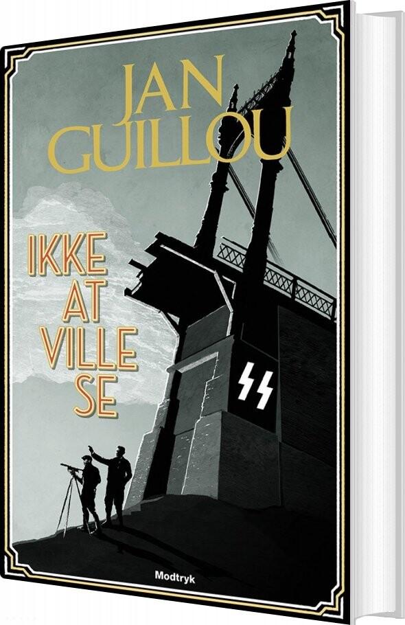 Image of   Ikke At Ville Se - Jan Guillou - Bog