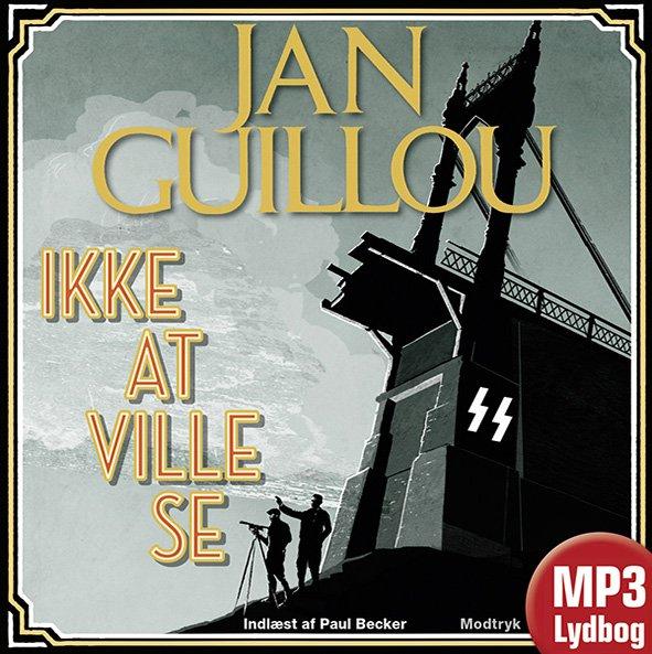 Image of   Ikke At Ville Se - Jan Guillou - Cd Lydbog