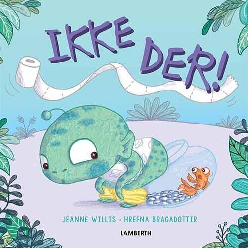 Image of   Ikke Der! - Jeanne Willis - Bog