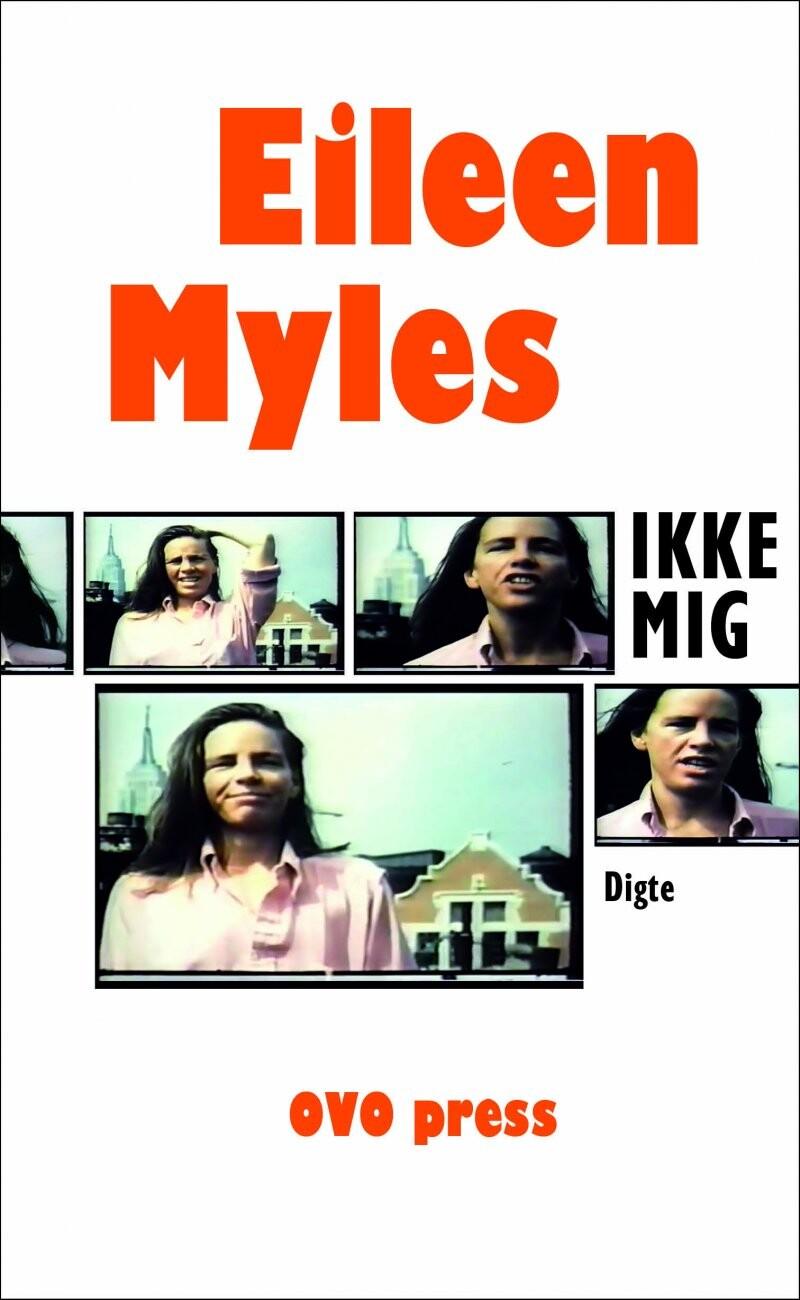 Image of   Ikke Mig - Eileen Myles - Bog