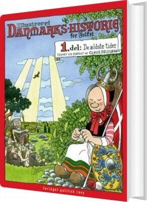 Image of   Ill. Danmarks-historie For Folket, 1. Del - Claus Deleuran - Bog