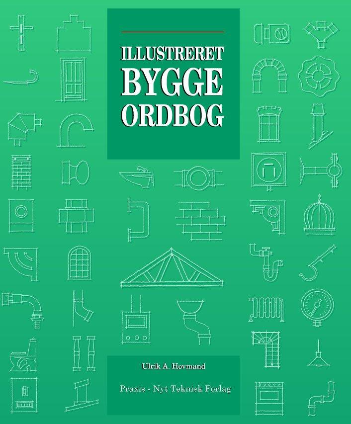 Image of   Illustreret Byggeordbog - Ulrik A. Hovmand - Bog