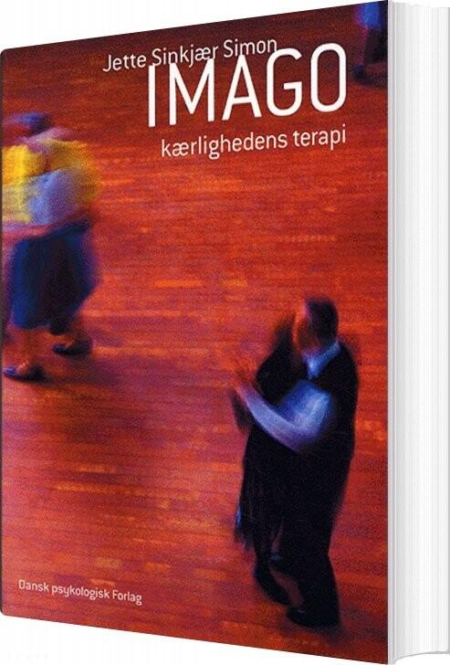 Image of   Imago - Kærlighedens Terapi - Jette Sinkjær Simon - Bog
