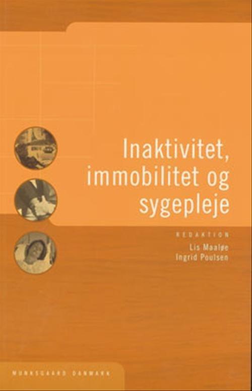Image of   Inaktivitet, Immobilitet Og Sygepleje - Lis Maaløe - Bog