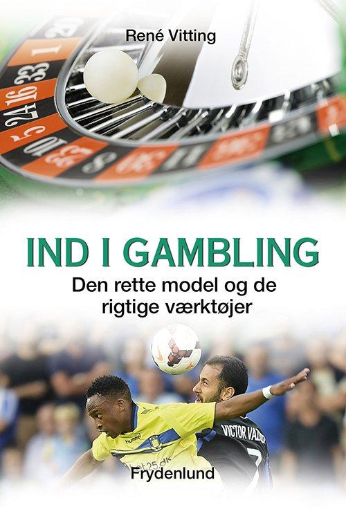 Image of   Ind I Gambling - René Vitting - Bog