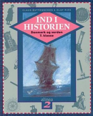 Ind I Historien, Danmark Og Verden 2, 7.kl., 1-4 - Carsten Overskov - Bog