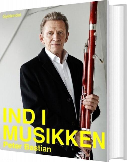Image of   Ind I Musikken - Peter Bastian - Bog
