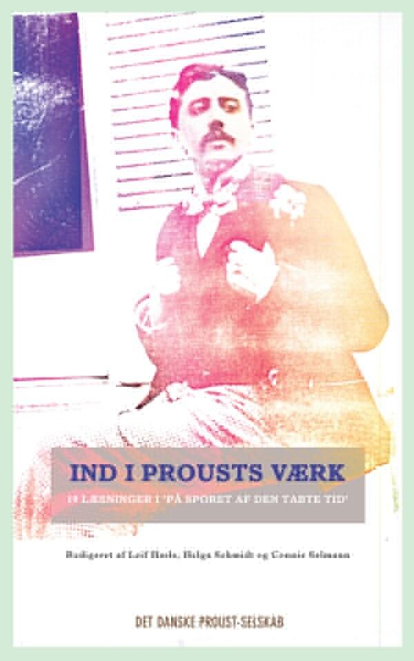 Image of   Ind I Prousts Værk - Leif Hasle - Bog
