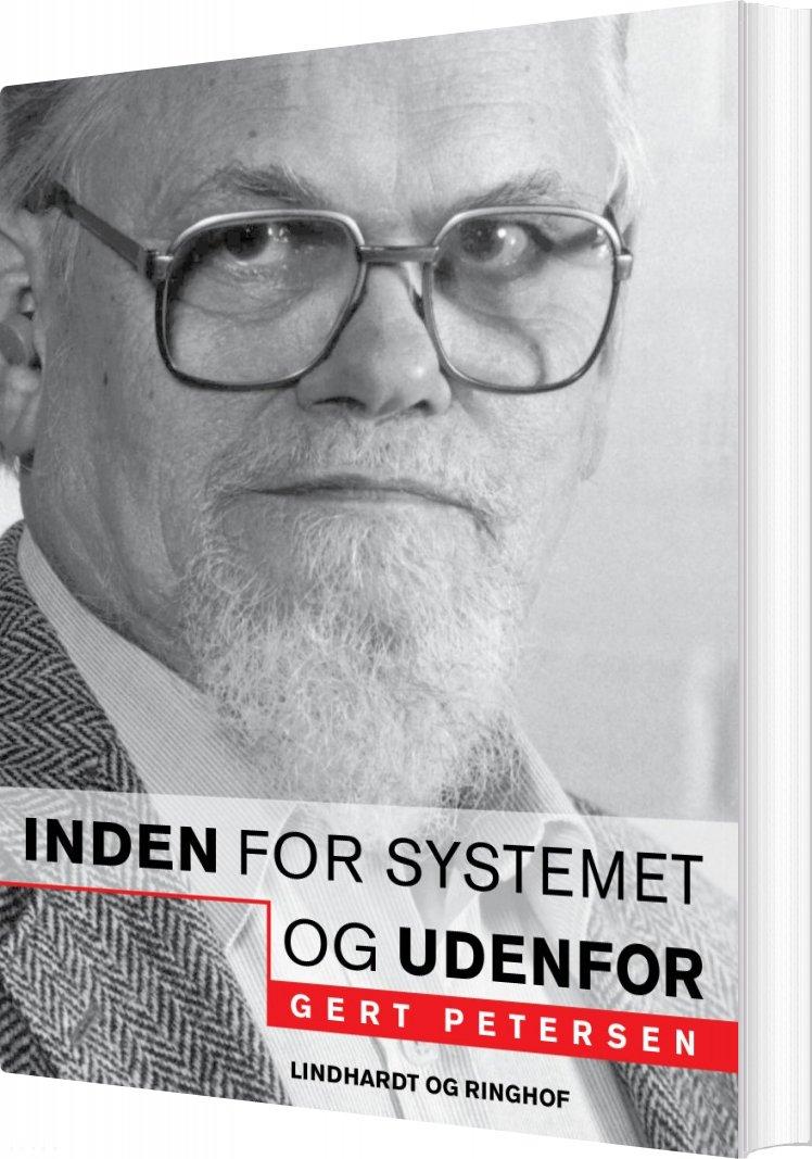 Inden For Systemet - Og Udenfor - Gert Petersen - Bog