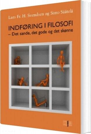 Indføring I Filosofi - Lars Fr. H. Svendsen - Bog