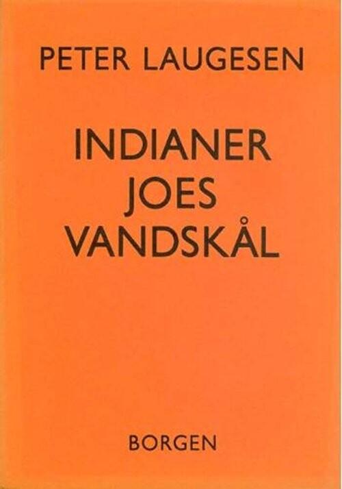 Image of   Indianer Joes Vandskål - Peter Laugesen - Bog