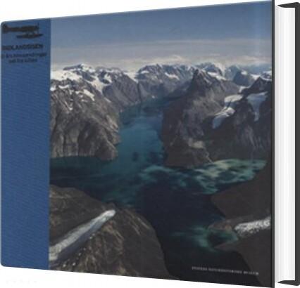 Image of   Indlandsisen - 80 års Klimaændringer Set Fra Luften - Kurt Kjær - Bog