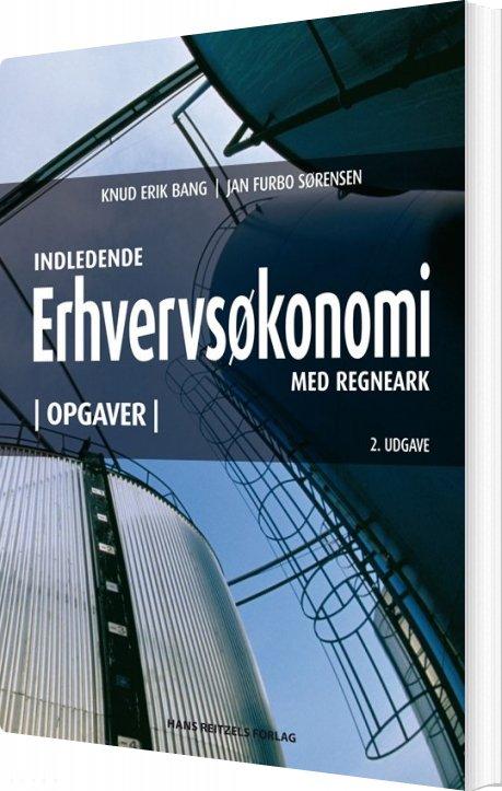 Indledende Erhvervsøkonomi Med Regneark. Opgavesamling - Knud Erik Bang - Bog