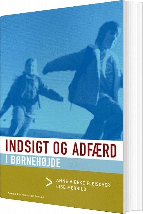 Image of   Indsigt Og Adfærd I Børnehøjde - Anne Vibeke Fleischer - Bog