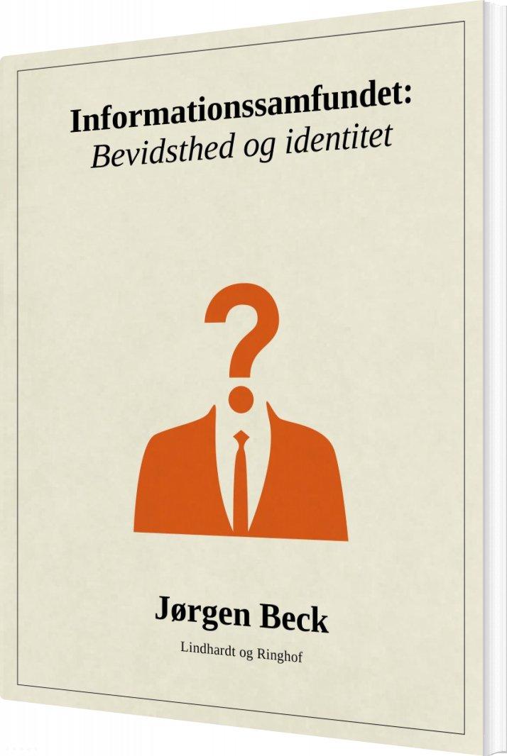 Image of   Informationssamfundet: Bevidsthed Og Identitet - Jørgen Beck - Bog