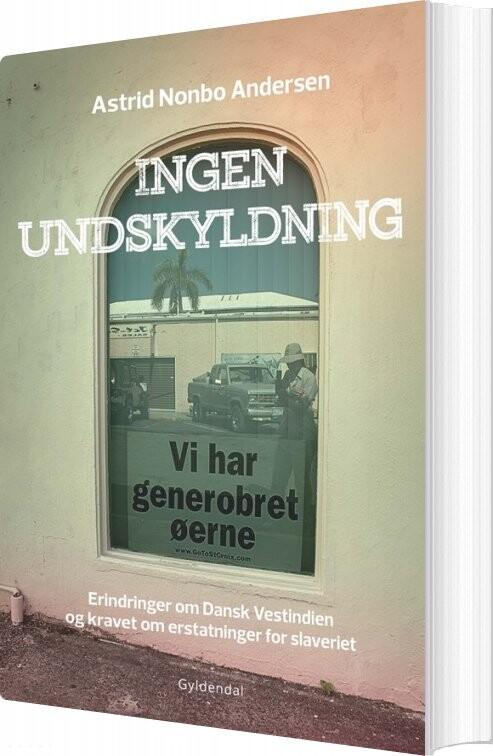 Ingen Undskyldning - Astrid Nonbo Andersen - Bog