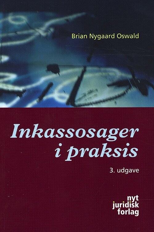 Image of   Inkassosager I Praksis - 3. Udgave - Oswald B - Bog