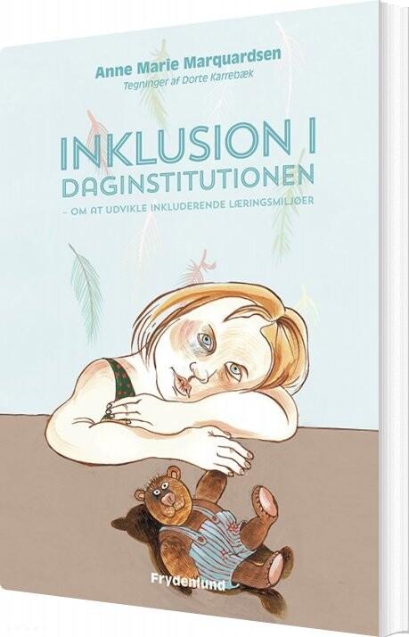 Inklusion I Daginstitutionen - Anne Marie Marquardsen - Bog