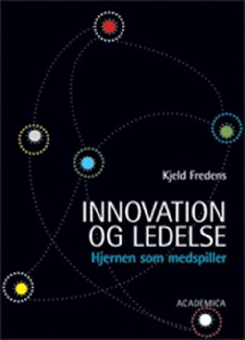 Image of   Innovation Og Ledelse - Kjeld Fredens - Bog