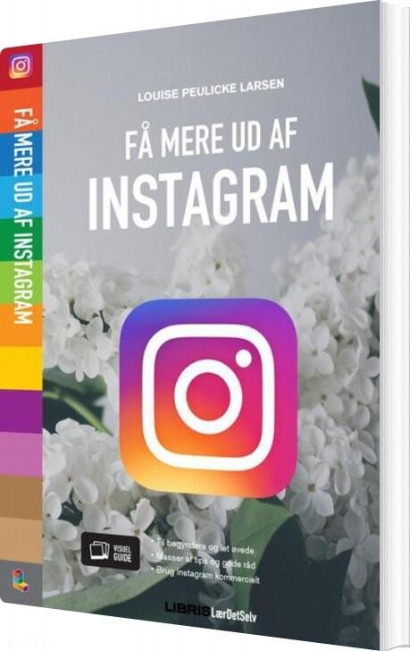 Image of   Få Mere Ud Af Instagram - Louise Peulicke Larsen - Bog