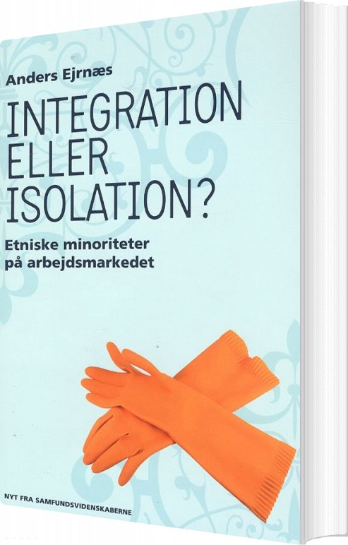 Image of   Integration Eller Isolation - Anders Ejrnæs - Bog