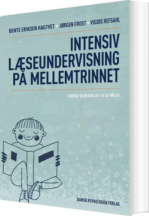 Intensiv Læseundervisning På Mellemtrinnet - Bente Eriksen Hagtvet - Bog