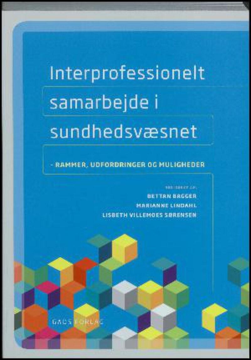 Image of   Interprofessionelt Samarbejde I Sundhedsvæsnet - Lisbeth Villemoes Sørensen - Bog