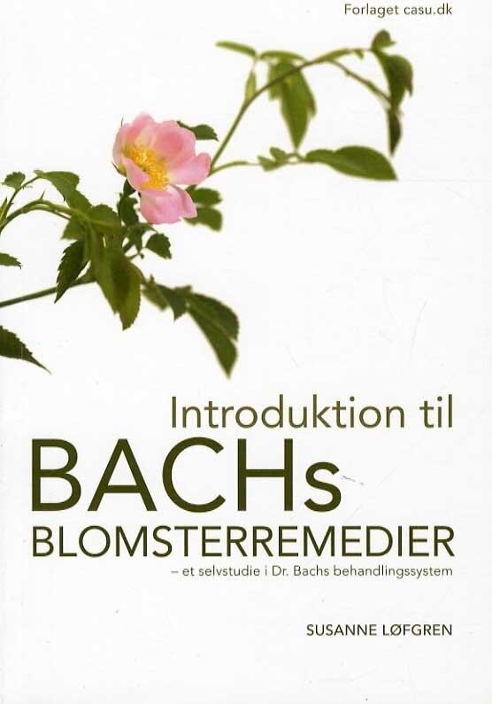 Image of   Introduktion Til Bachs Blomsterremedier - Susanne Løfgren - Bog