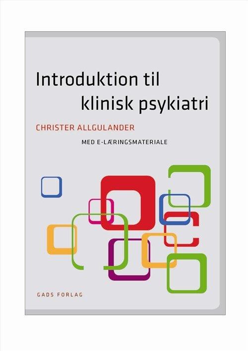 Image of   Introduktion Til Klinisk Psykiatri - Christer Allgulander - Bog