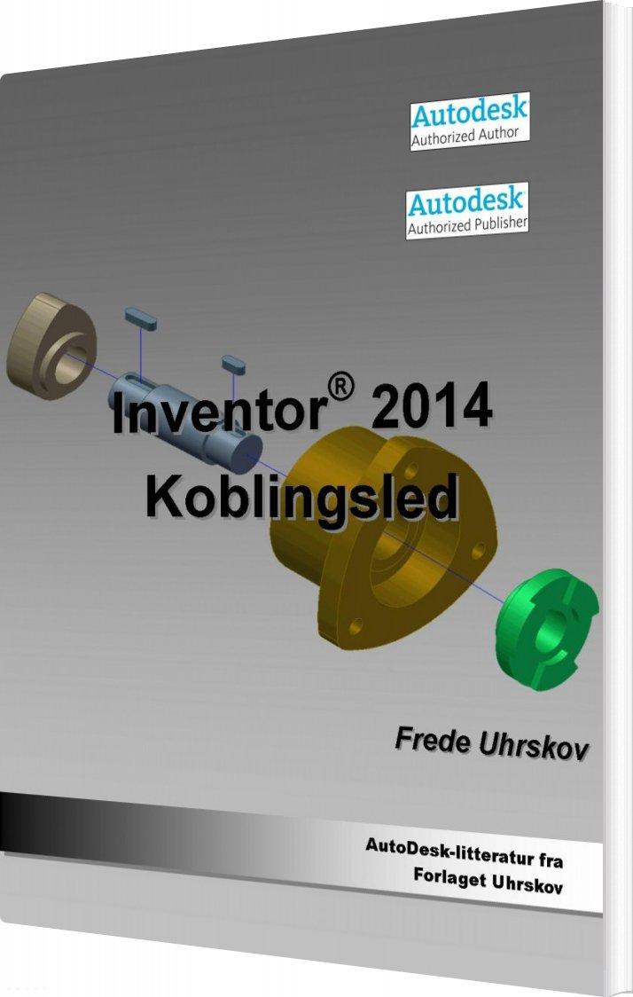 Billede af Inventor 2014 - Koblingsled - Frede Uhrskov - Bog