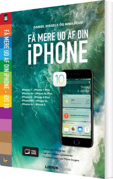 Image of   Iphone Ios 10 - Få Mere Ud Af Din Iphone - Daniel Riegels - Bog