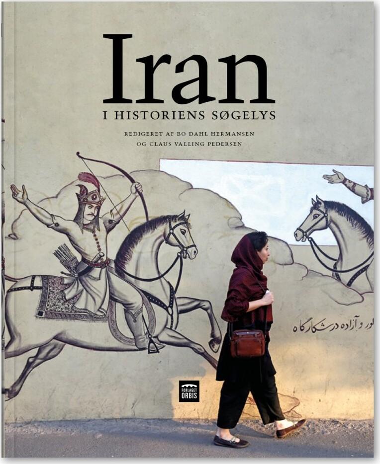 Iran I Historiens Søgelys - Bo Dahl Hermansen - Bog