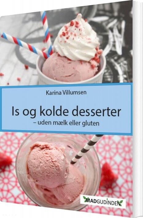 Is Og Kolde Desserter - Karina Villumsen - Bog