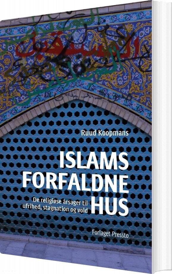 Islams Forfaldne Hus - Ruud Koopmans - Bog