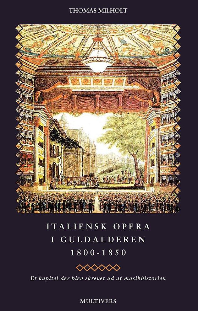 Italiensk Opera I Guldalderen 1800-1850 - Thomas Milholt - Bog