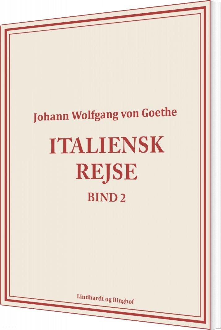 Image of   Italiensk Rejse Bind 2 - Johann Wolfgang Von Goethe - Bog